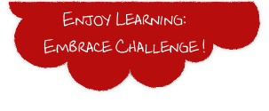 Enjoy Learning: Embrace Challenge !